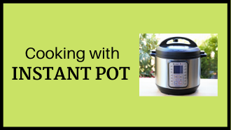 Cooking with Instant Pot