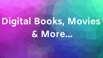 Digital Books, Movies, & More