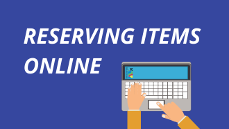 Reserving Items Online