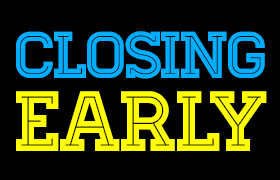 Black sign that says closing early in block letters.